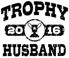 Trophy Husband 2016 t-shirt