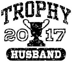 Trophy Husband 2017 t-shirt