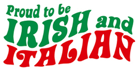 Proud to be Irish and Italian t-shirts