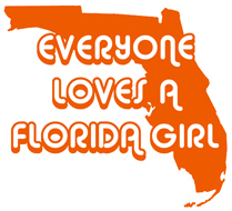 Everyone Loves a Florida Girl t-shirts