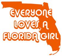 Everyone Loves a Florida Girl t-shirts