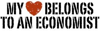 My Heart Belongs To An Economist t-shirts