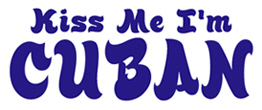 Kiss Me I'm Cuban t-shirts