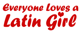 Everyone Loves a Latin Girl t-shirt