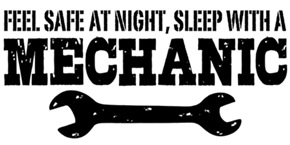 Feel Safe At Night Sleep With A Mechanic t-shirts
