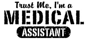 Trust Me I'm a Medical Assistant t-shirt