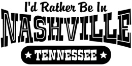 I'd Rather Be In Nashville Tennessee t-shi