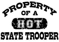 Property of a Hot State Trooper t-shirt