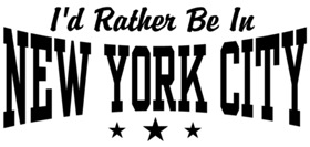 I'd Rather Be In New York City t-shirts