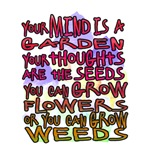 Your Mind is a Garden - Inspirational T-Shirts & g