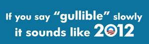 Gullible Sounds Like 2012 - sticker