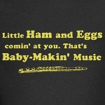 Ham & Eggs Baby Makin' Music