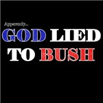 God Lied To Bush