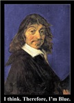 Descartes I: I Think. Therefore I'm Blue