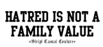 Hatred Is Not A Family Value