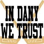 In Dany We Trust