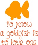 To know a goldfish...