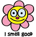 I smell good