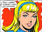 Don't Worry, I Already Know I'm Awsome is a great comic book styled t-shirt for those women who recognize their own greatness.  Delivery your inner geek with this funny comic book geek design.