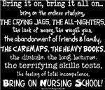 Bring on Nursing School II!