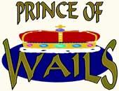 PRINCE OF WAILS