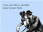 Love You Like A Cannibal