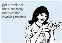 Fantasies Not Involving Football
