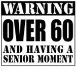 Over 60 Senior Moment