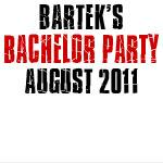 Bartek's Bachelor Party