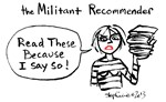The Militant Recommender