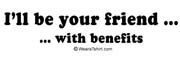I'll be your friend ... with benefits