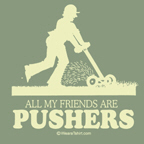 all my friends are pushers