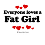 Everyone loves a Fat girl