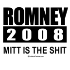 Romney 2008: Mitt is the shit
