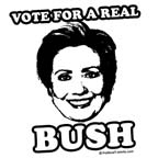Vote for a real bush: Hillary 2008