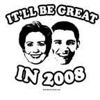 It'll be great in 2008 / Clinton/Obama