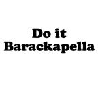 Do it Barackapella