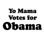 Yo mama votes for Obama