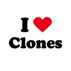 I love clones