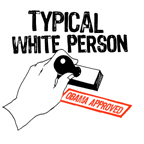 Obama Approved: Typical White Person