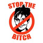 NO PALIN: Stop the Bitch