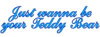 Your Teddy Bear </br> for HIM!