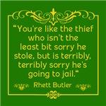 Rhett Butler You're Like the Thief...
