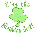 I'm the Birthday Girl with Shamrock