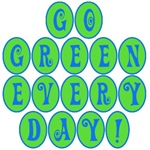 Go Green Every Day on T-shirts, Canvas Bags & Gift