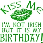 Kiss Me I'm NOT Irish St Pats Birthday