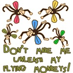 Don't Make Me Unleash My Flying Monkeys!