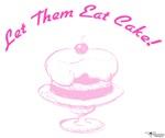 Let Them Eat Cake! (Pink)