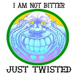I am not Bitter Just Twisted