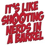 shooting nerds in a barrel